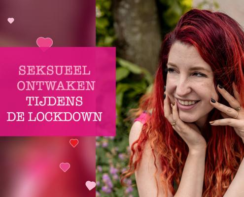 Seksueel ontwaken tijdens lockdown