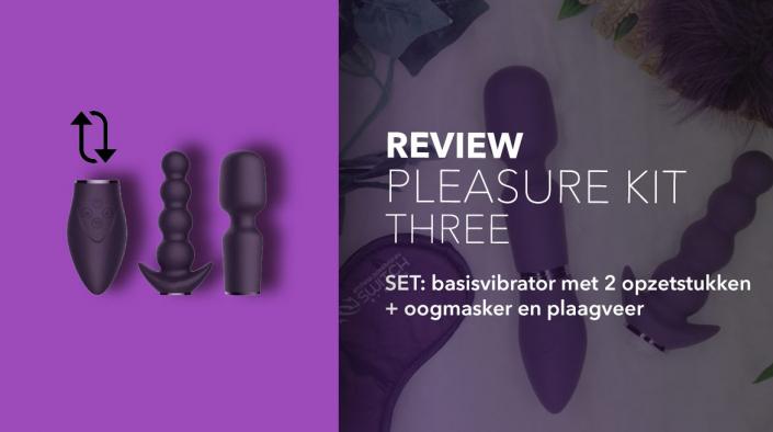 Review Pleasure Kit Three